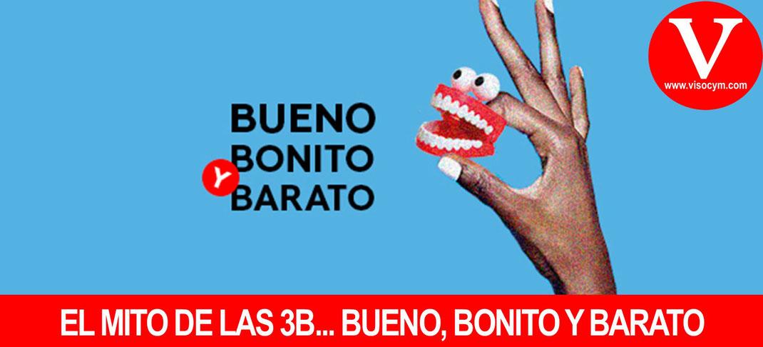 SI ES BUENO Y BONITO, NO PUEDE SER BARATO
