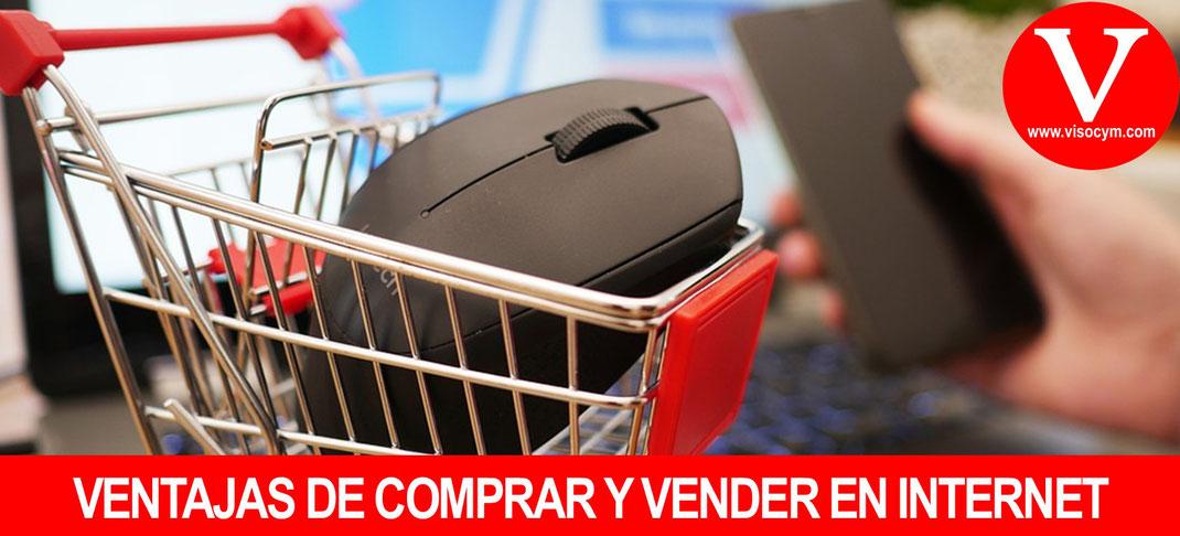 VENTAJAS DE COMPRAR Y VENDER EN INTERNET
