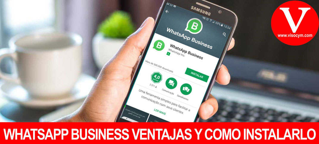 WHATSAPP BUSINESS VENTAJAS Y COMO INSTALARLO