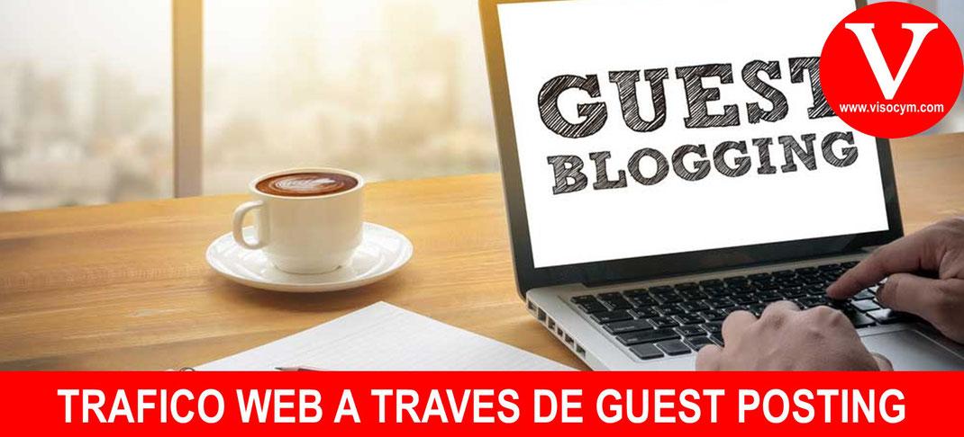 Tráfico web a través de Guest Posting ¿como conseguirlo?