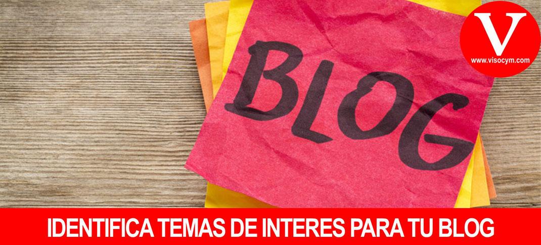 Identifica temas de interes para tu BLOG