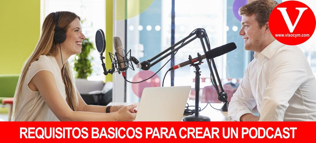 REQUISITOS BASICOS PARA CREAR UN PODCAST