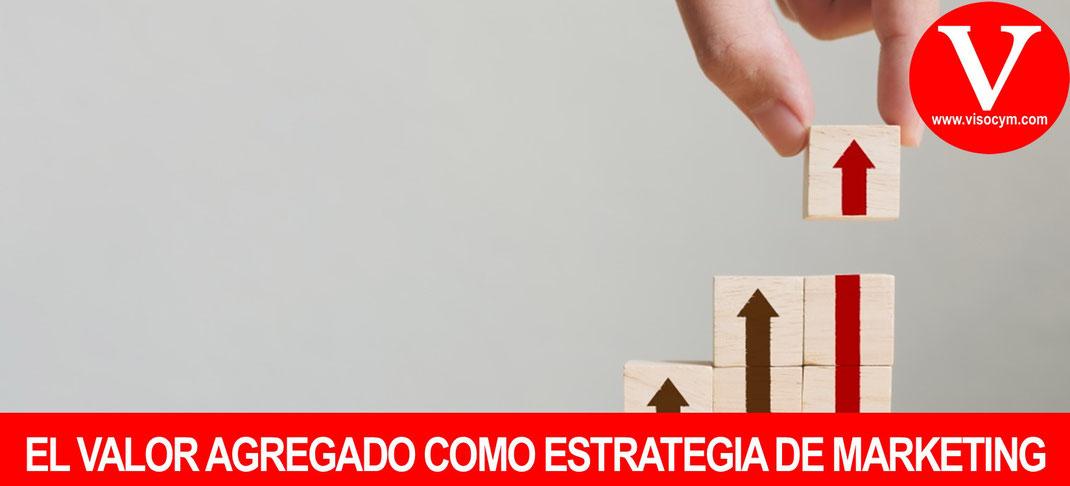 EL VALOR AGREGADO COMO ESTRATEGIA DE MARKETING