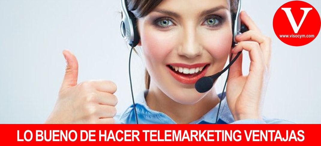 LO BUENO DE HACER TELEMARKETING VENTAJAS