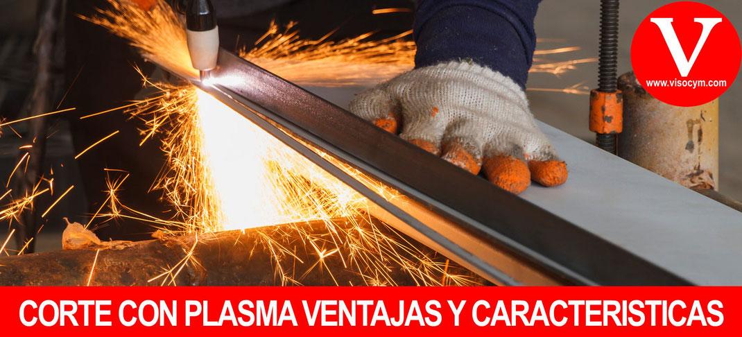 Corte con Plasma Ventajas y Caracteristicas en Monterrey