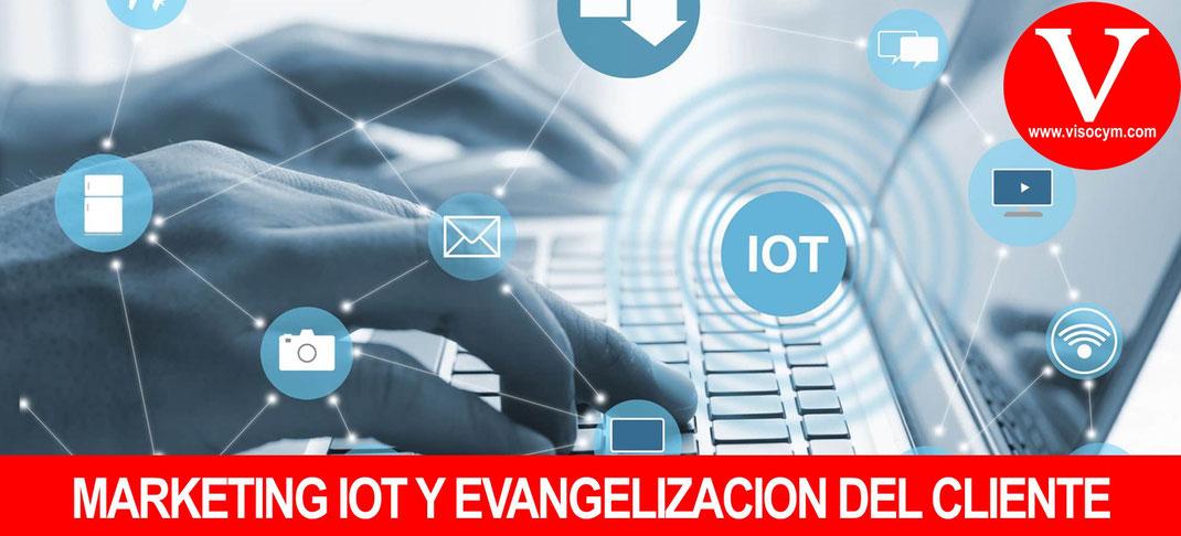 MARKETING IOT Y EVANGELIZACION DEL CLIENTE