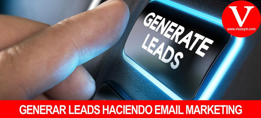 GENERAR LEADS HACIENDO EMAIL MARKETING