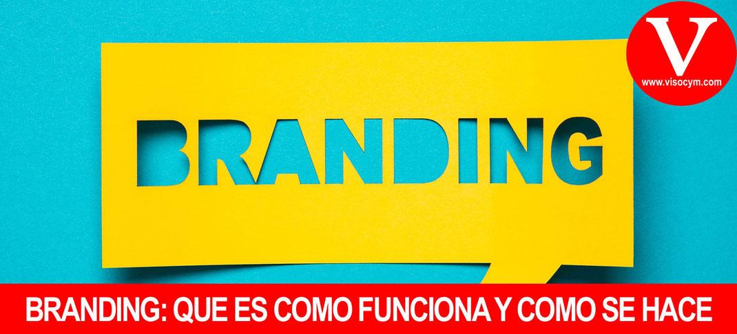 Branding que es, como funciona y como se hace