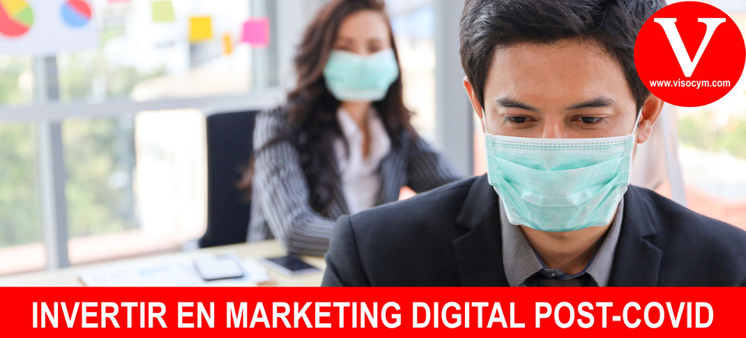 INVERTIR EN MARKETING DIGITAL POST-COVID