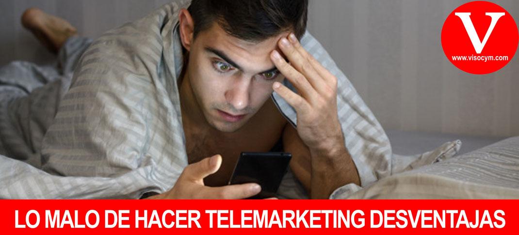 LO MALO DE HACER TELEMARKETING DESVENTAJAS