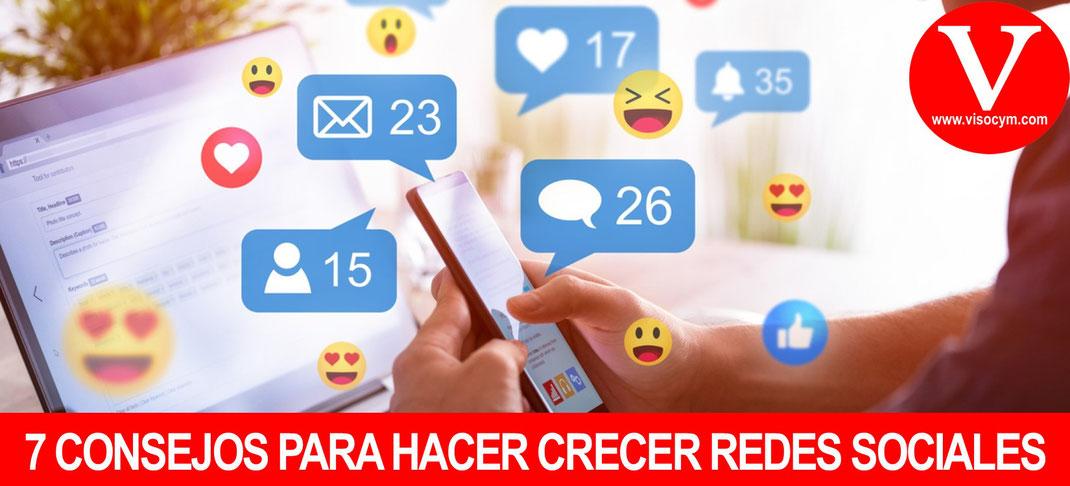 7 CONSEJOS PARA HACER CRECER REDES SOCIALES