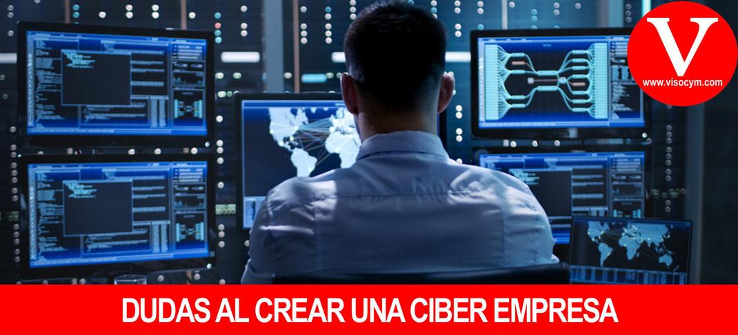 Dudas al crear una ciber empresa