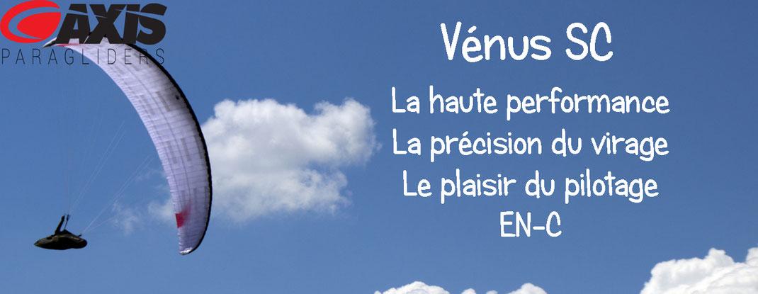 L'axis Vénus sc la EN-C qu'il vous faut. De la haute performance pour le cross ou la compétition. La précision du virage. Le plaisir du pilotage et en plus ele est homologuée EN-c