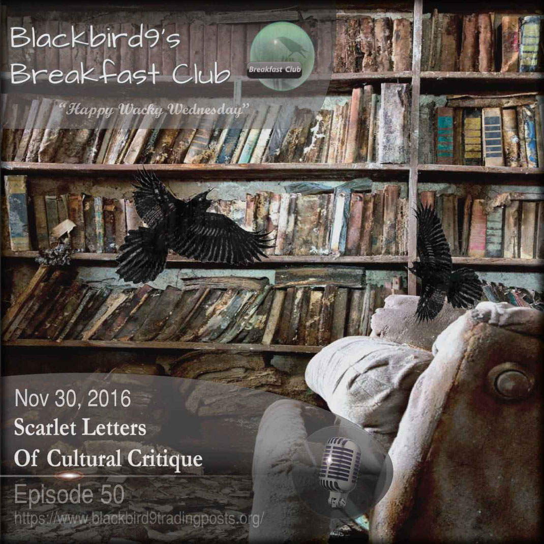 Scarlet Letters Of Cultural Critique - Blackbird9 Podcast