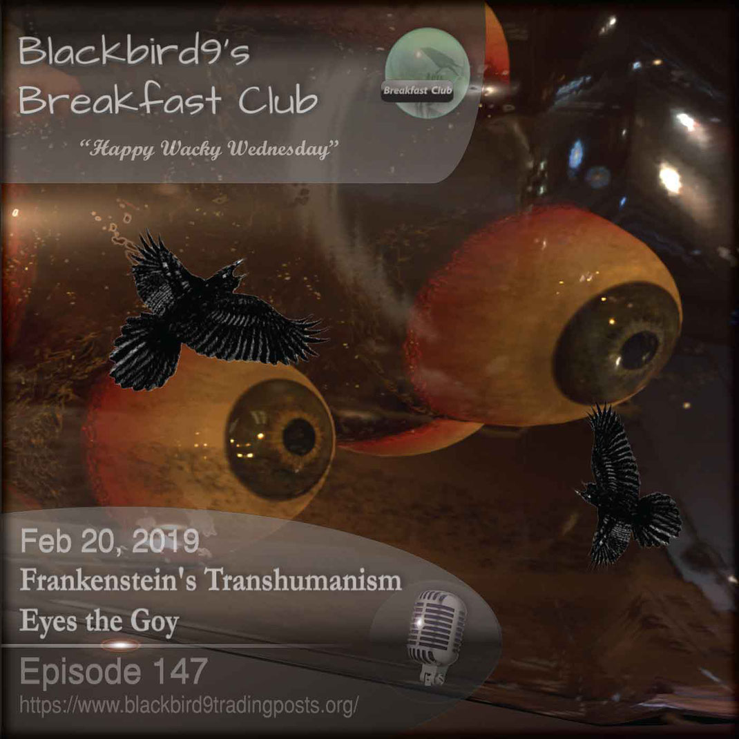 Frankenstein's Transhumanism Eyes the Goy - Blackbird9