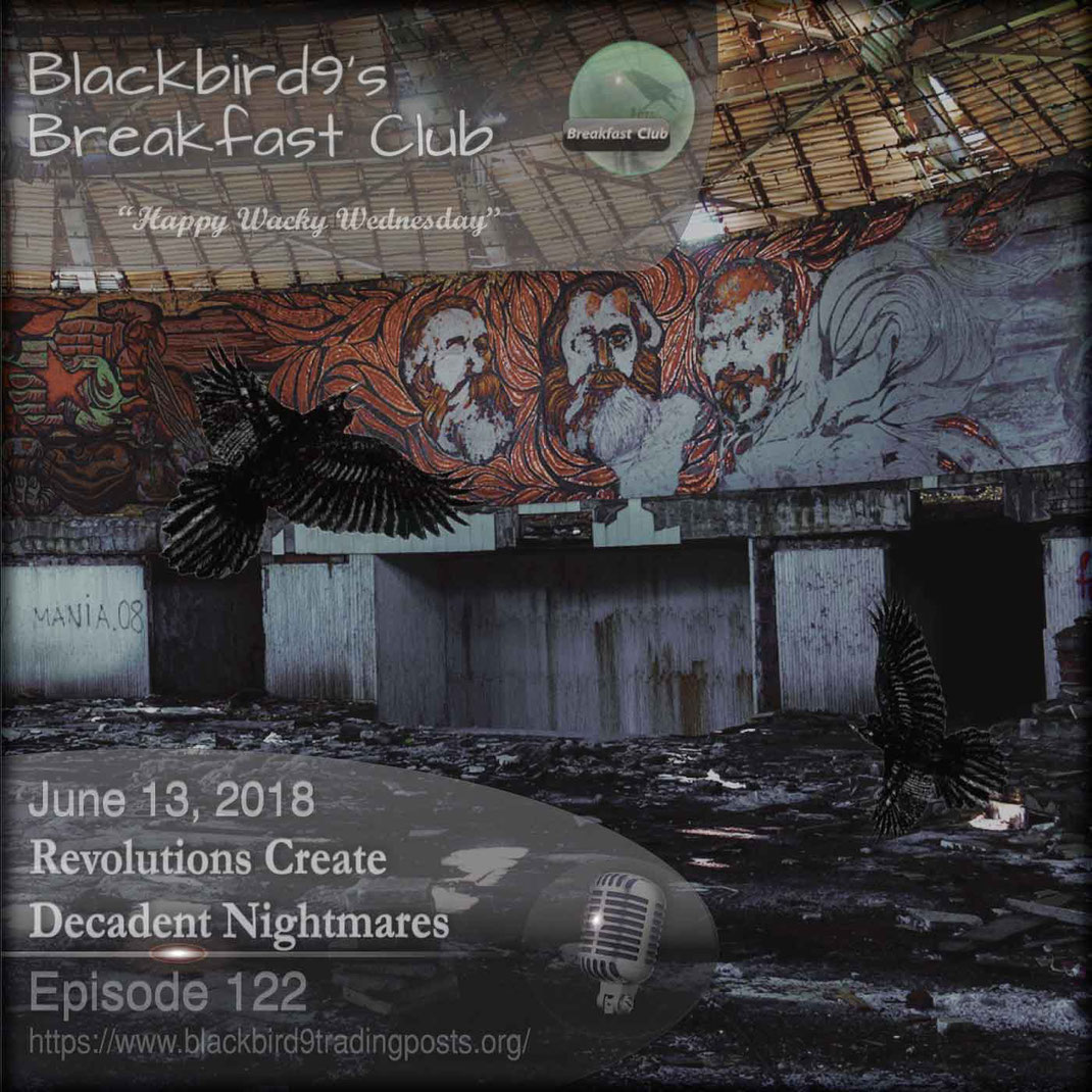 Revolutions Create Decadent Nightmares - Blackbird9