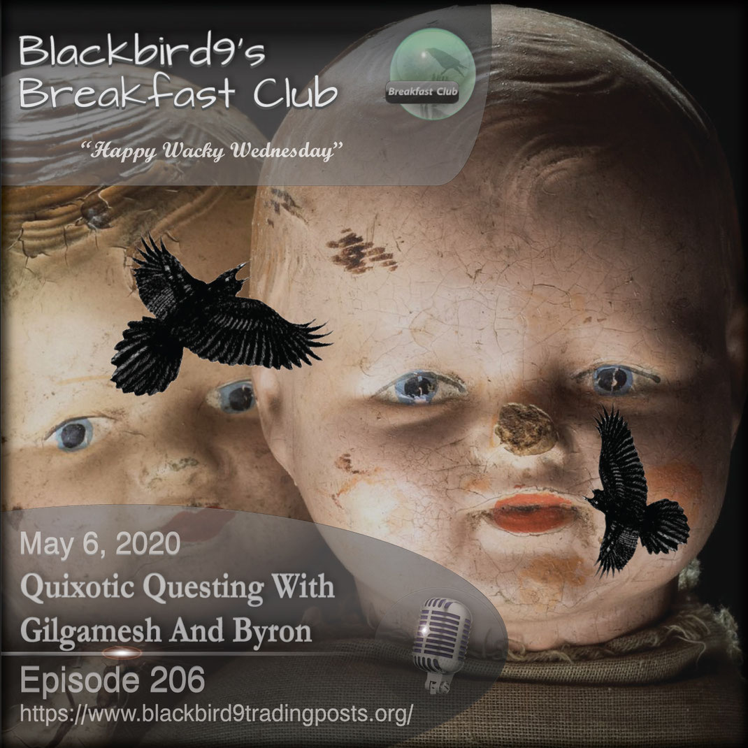 Quixotic Questing With Gilgamesh And Byron - Blackbird9