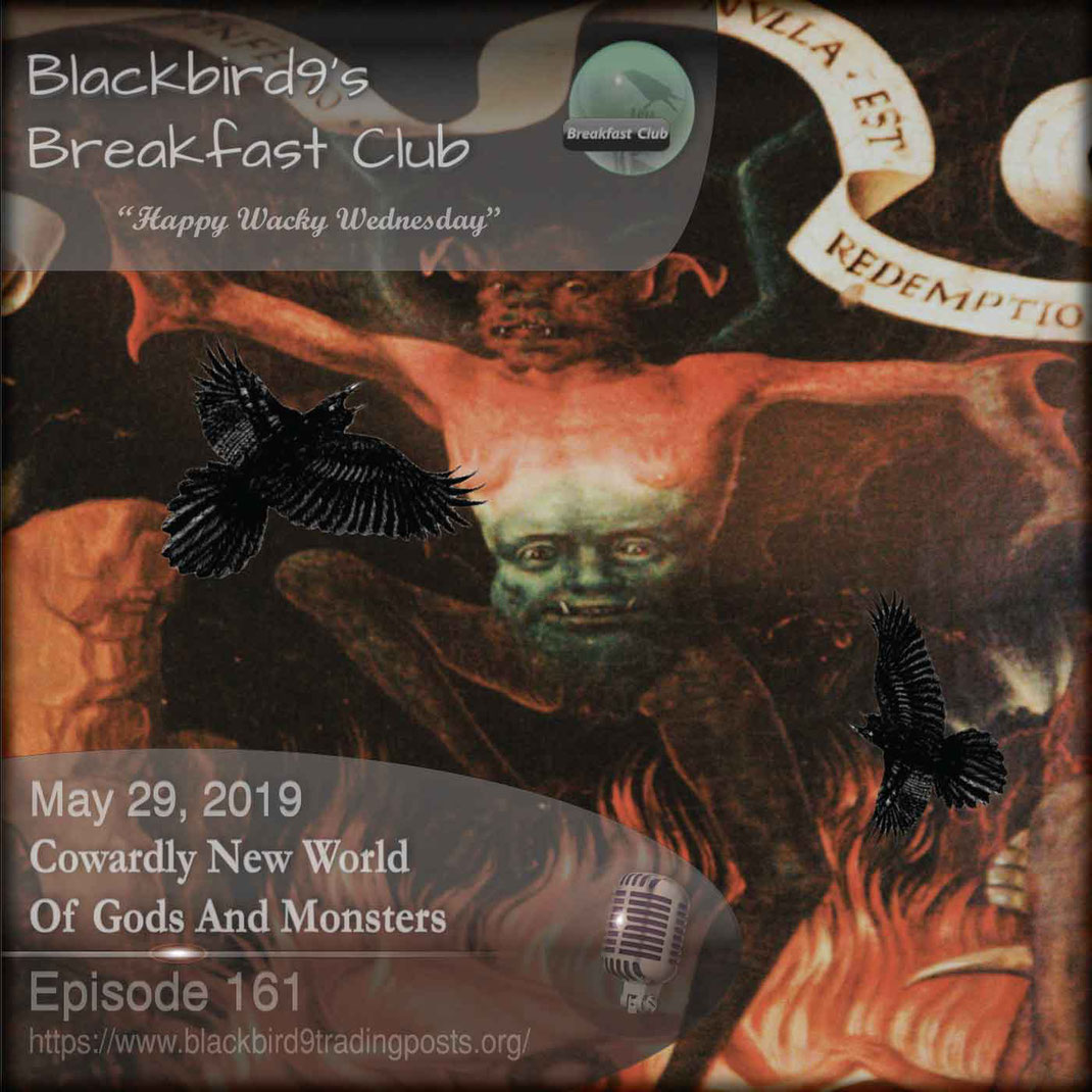 Cowardly New World Of Gods And Monsters - Blackbird9