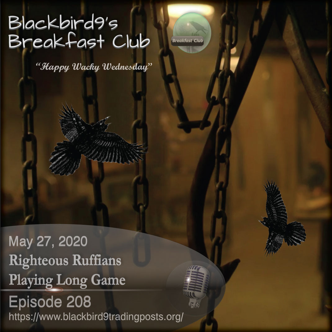 Righteous Ruffians Playing Long Game - Blackbird9