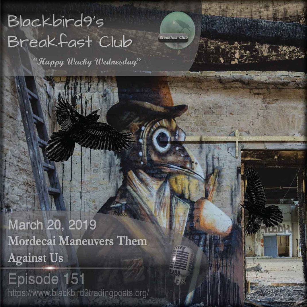 Mordecai Maneuvers Them Against Us  - Blackbird9