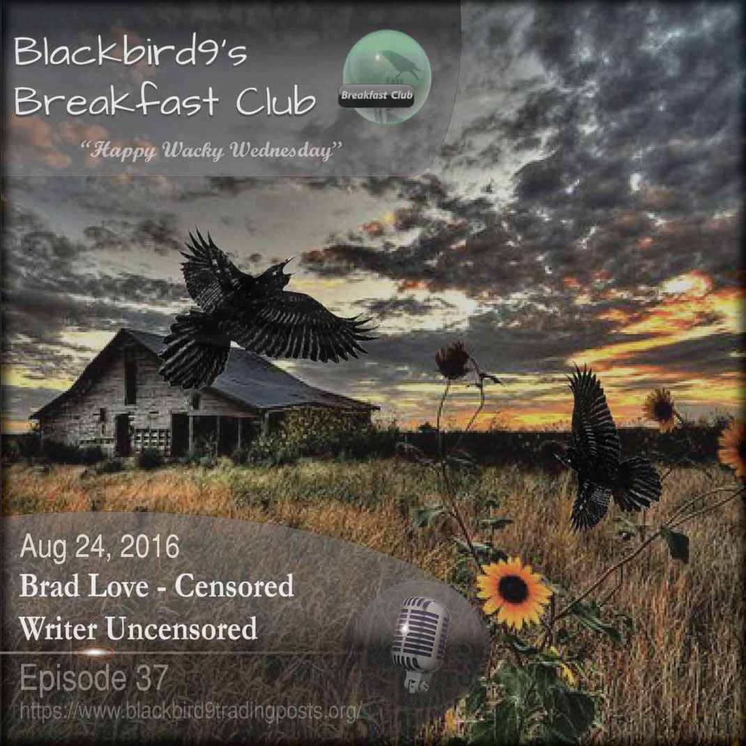 Brad Love Censored Writer Uncensored  - Blackbird9