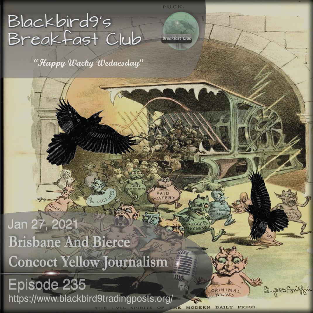 Brisbane And Bierce Concoct Yellow Journalism - Blackbird9