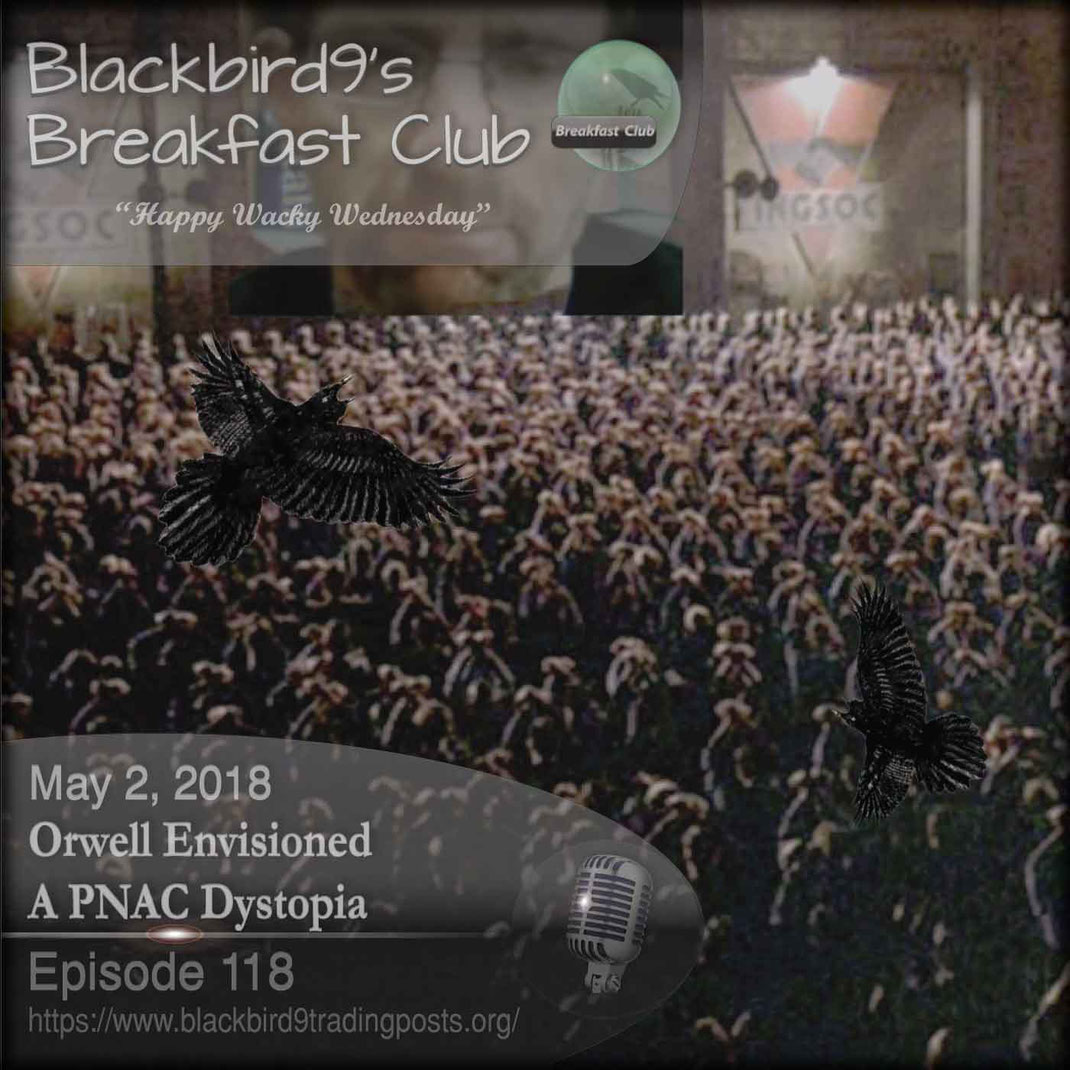 Orwell Envisioned A PNAC Dystopia - Blackbird9