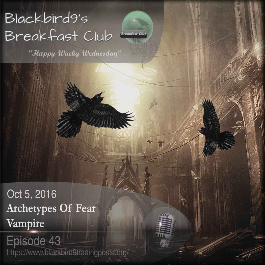 Blackbird9's Archetypes of Fear Podcast covering Dracula - October 5 2016