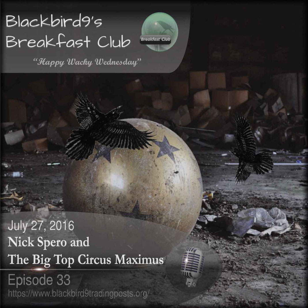 Nick Spero and The Big Top Circus Maximus - Blackbird9