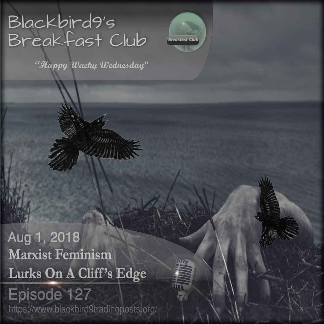 Marxist Feminism Lurks On A Cliff's Edge - Blackbird9