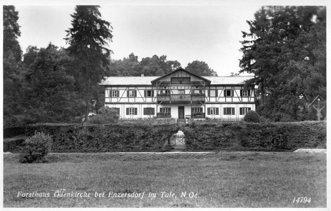 Das Forsthaus Ödenkirchen - hier auf einer alten Ansichtskarten - sieht bis heute nahezu unverändert aus, ist bewohnt und kann nicht besichtigt werden.
