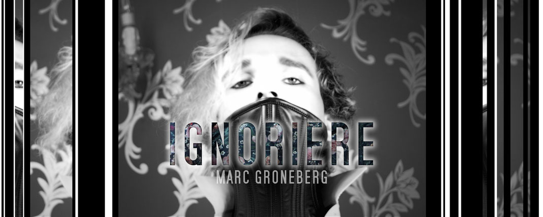 © Marc Groneberg | New Song #Ignoriere | EP Jeremiah out now