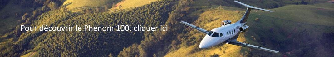 Pour découvrir l'Embraer Phenom 100