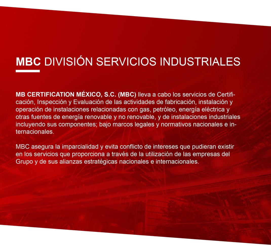MB Certification Mexico S.C. lleva a cabo certificaciones, inspección y evaluación de actividdes de fabricación, instalación y operación del sector industrial
