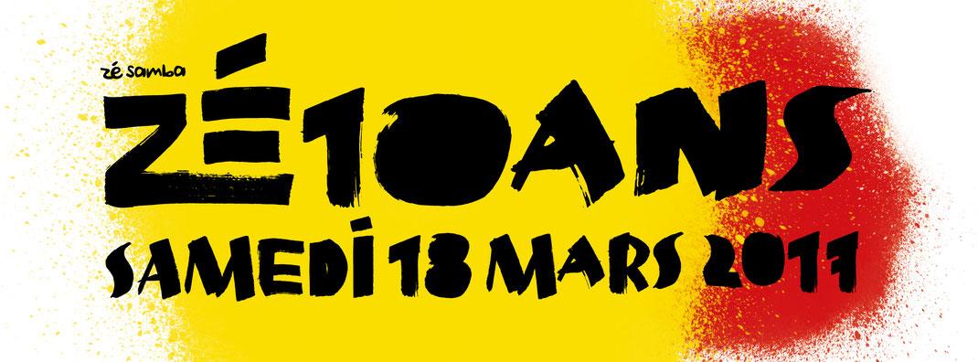 Zé 10 ans - Samedi 18 mars 2017 - Association Zé Samba