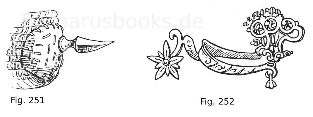 Fig. 251. Stachelsporn. Der Hals ist auf eine Eisenschiene genietet, welche durchlöchert, mittelst Tiersehnen auf den Fersenteil der Eisenhose genäht wurde. Anfang 13. Jahrhundert. Aus der Sammlung W. H. Riggs. Nach Viollet-le-Duc. Fig. 252. Sporn mit nac
