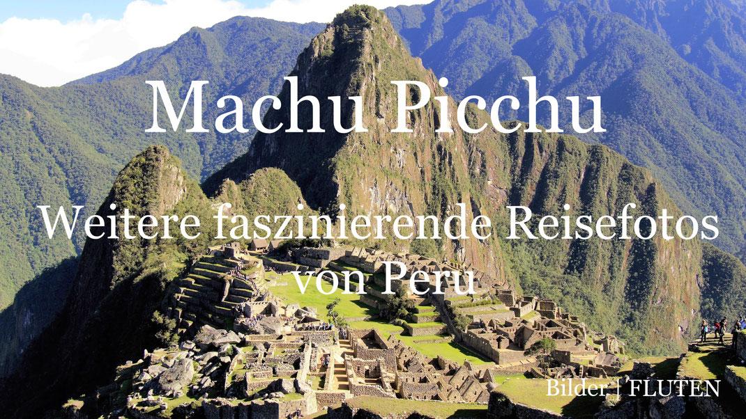 Reiseblog IN DER SPUR, Reiseberichte, Reisereportagen, Peru, Fotografie Jörg Schwarz, Reise, Länder, Weltreise, slow travel, outdoor, Machu Picchu, Fotos, Reisebilder