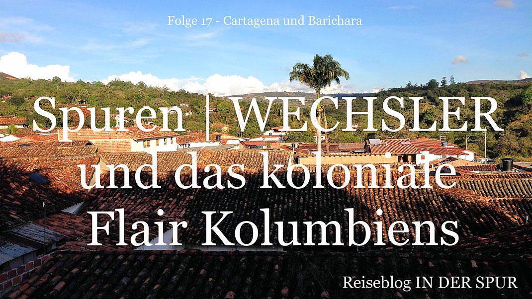 Reiseblog IN DER SPUR, Reiseberichte, Reisereportagen, Kolumbien, Fotografie Jörg Schwarz, Reise, Länder, Weltreise, slow travel, outdoor, Barichara