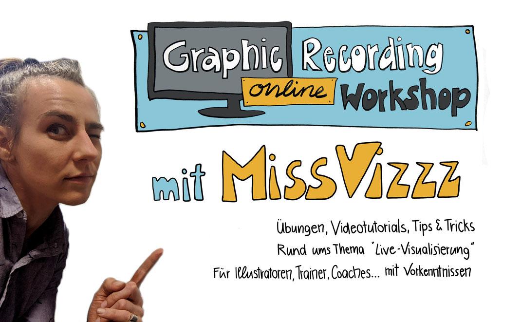 Foto Portrait von Miss Vizzz und Text Graphic Recording online Workshop / Webinar mit MissVizzz. 5,5 STunden Übungen, Videotutorials, Tips & Tricks rund ums Thema Live Visualisierung. Für Illustratoren, Trainer, Coaches mit Vorkenntnissen.