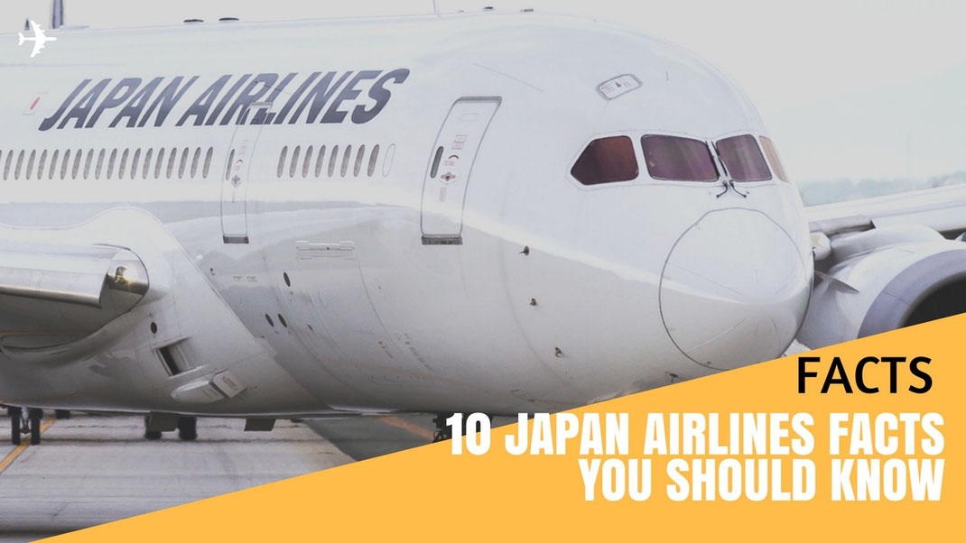 Review: 10 Japan Airlines Facts you should know