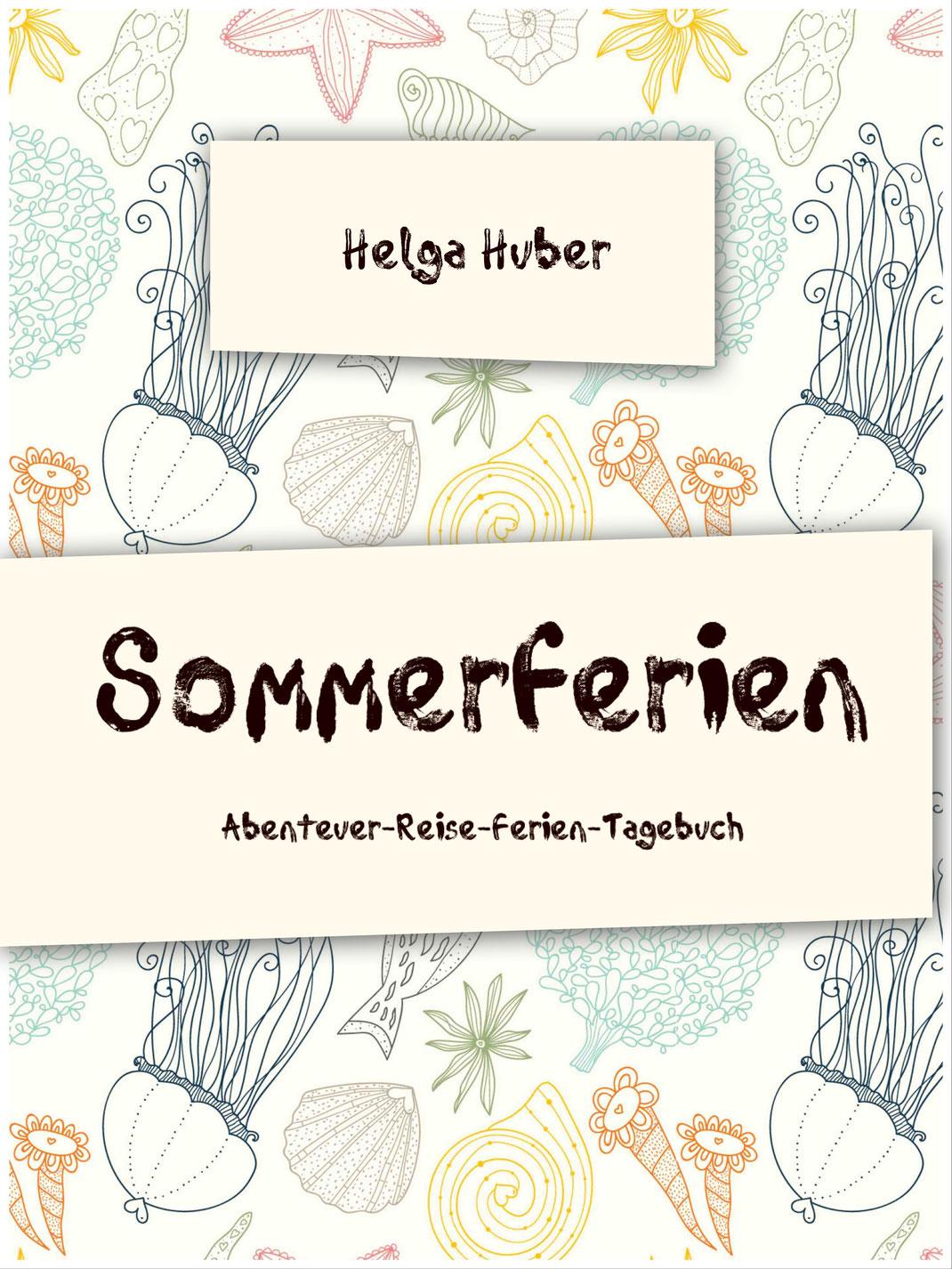 Sommerferien. Abenteuer-Reise-Ferien-Tagebuch