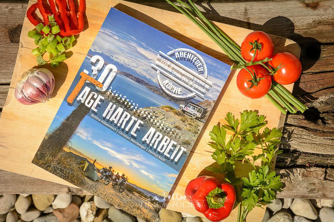 30 Tage harte Arbeit - Das Camping Kochbuch für kleine und große Abenteurer