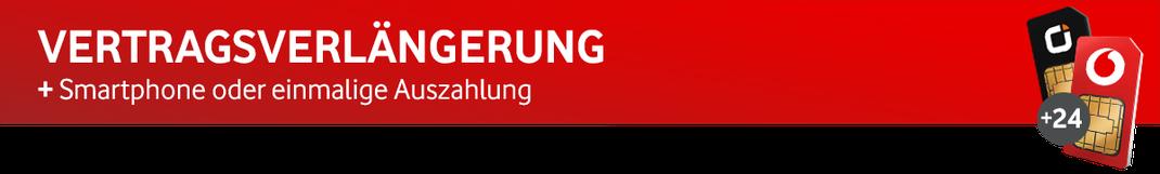 Vodafone & otelo Vertragsverlängerung + Smartphone oder einmalige Auszahlung