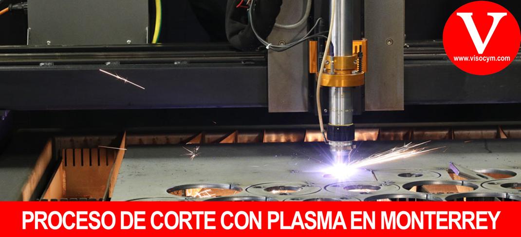 PROCESO DE CORTE CON PLASMA EN MONTERREY