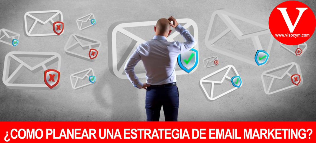 ¿COMO PLANEAR UNA ESTRATEGIA DE EMAIL MARKETING?