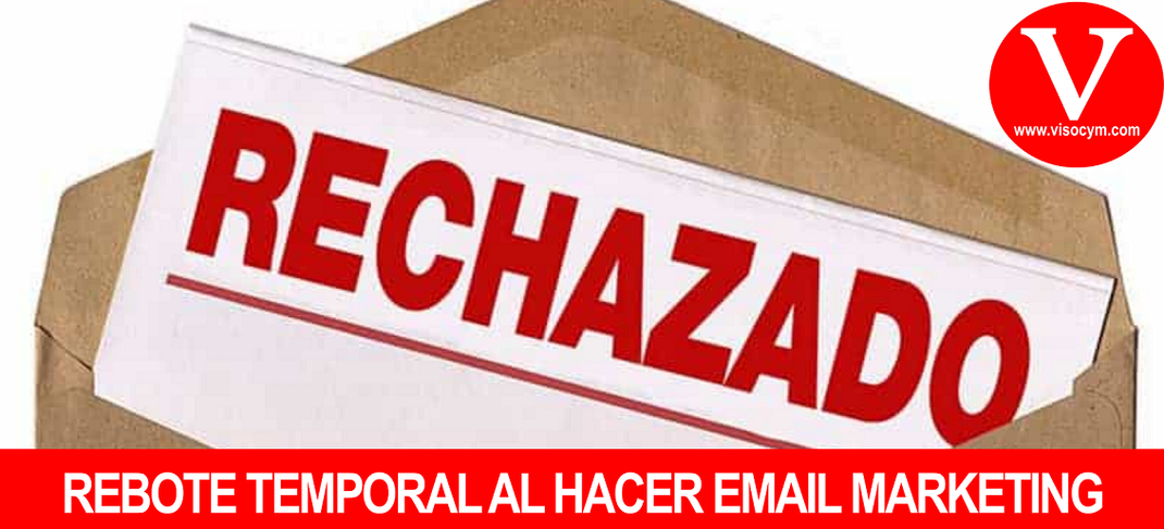REBOTE TEMPORAL AL HACER EMAIL MARKETING