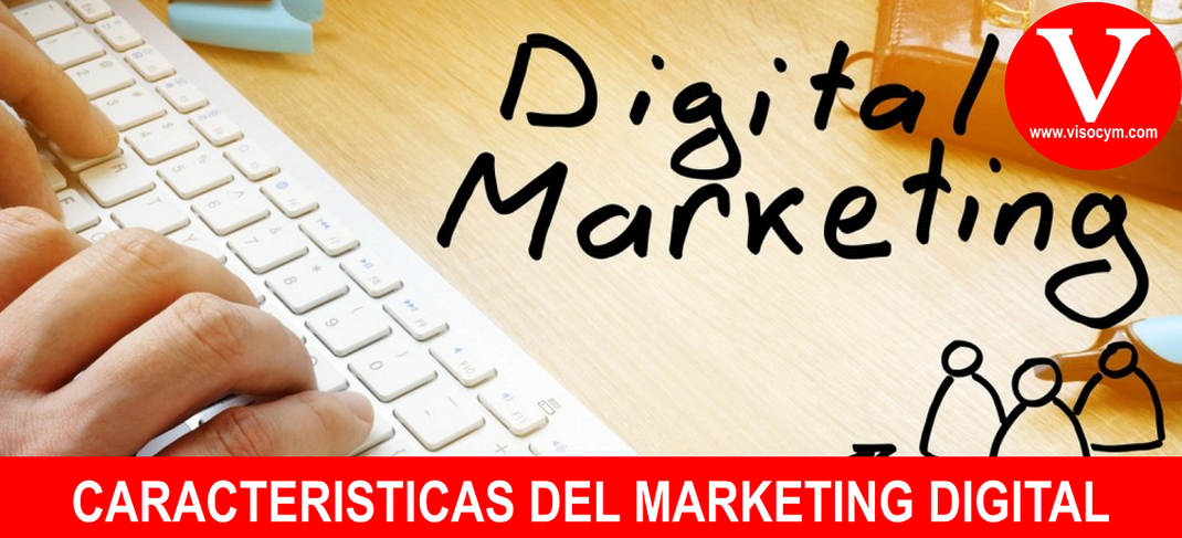 CARACTERÍSTICAS DEL MARKETING DIGITAL
