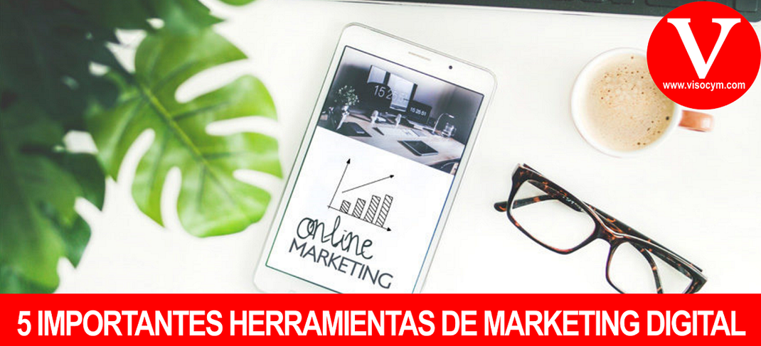 5 IMPORTANTES HERRAMIENTAS DE MARKETING DIGITAL