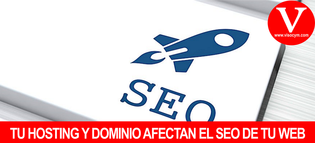 TU HOSTING Y DOMINIO AFECTAN EL SEO DE TU WEB
