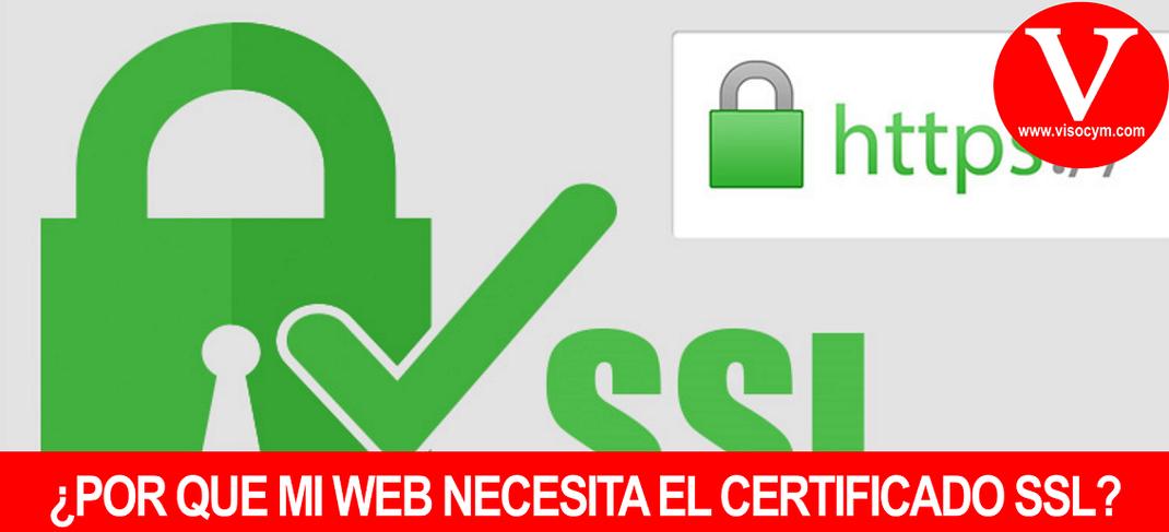 ¿POR QUE MI WEB NECESITA EL CERTIFICADO SSL?